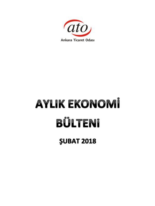 ATO Ekonomi Bülteni_ŞUBAT_2018 Şubat 2018 Ekonomik Rapor