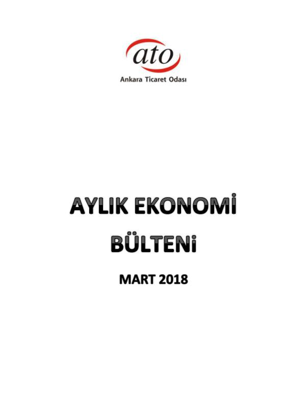 ATO Ekonomi Bülteni_Mart 2018 ATO Aylık Ekonomi Bülteni_Mart 2018