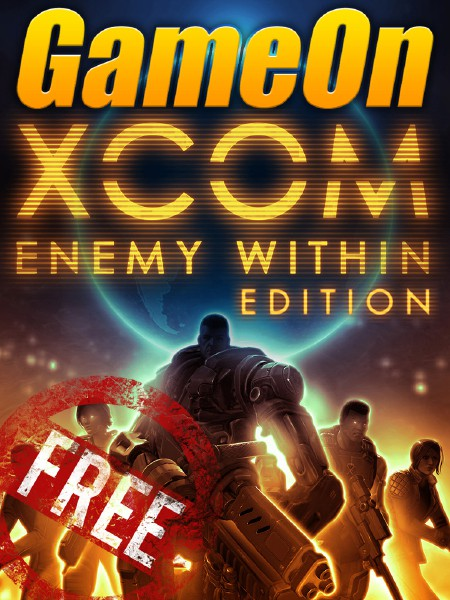 The GameOn Magazine - Free Special Editions XCOM: Enemy Within Special Edition