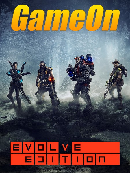 The GameOn Magazine - Free Special Editions Evolve Edition