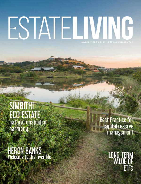 Estate Living Magazine The Slow Movement - Issue 39 March 2019