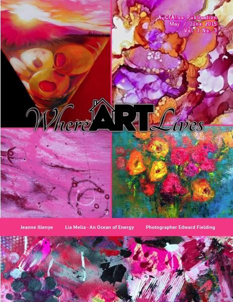 Where ART Lives Magazine Volume 1  Number 3
