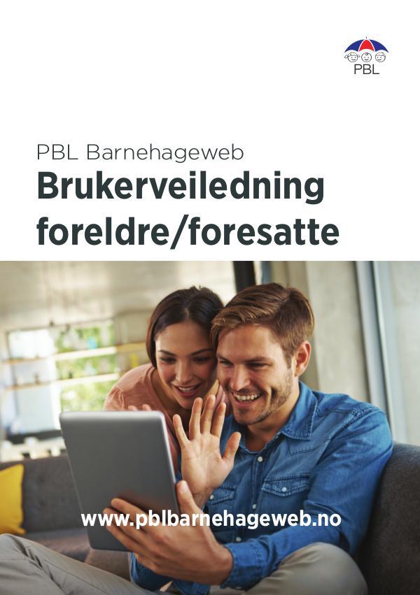 Brukerveiledning for foreldre/foresatte PBL Barnehageweb PBL Barnehageweb