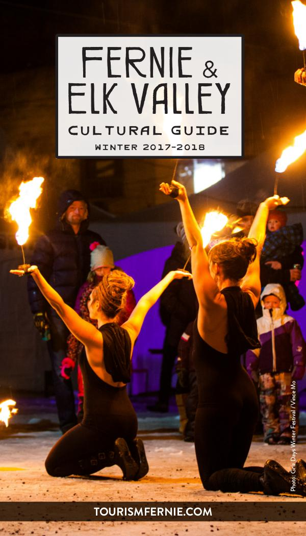 Fernie & Elk Valley Culture Guide Issue 7 - Winter 2017