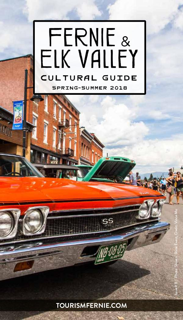 Fernie & Elk Valley Culture Guide Issue 8 - Spring/Summer 2018