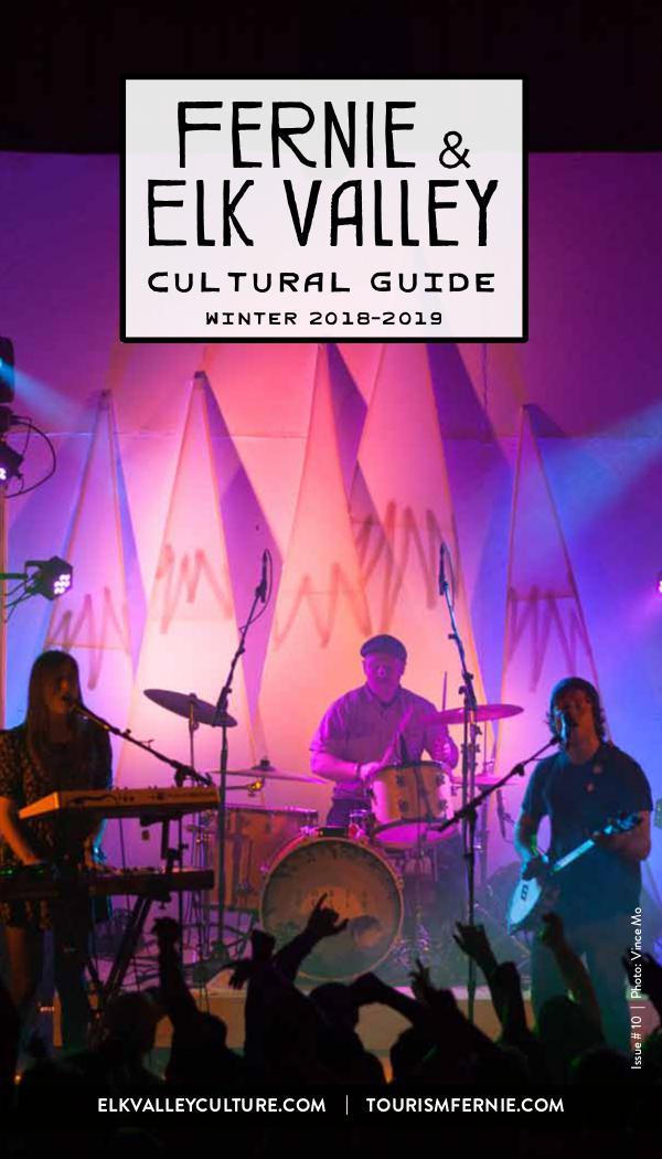 Fernie & Elk Valley Culture Guide Fernie & Elk Valley Cultural Guide - Winter 18-19