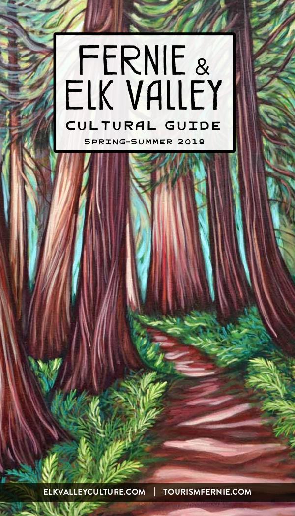 Fernie & Elk Valley Culture Guide Spring-Summer 2019