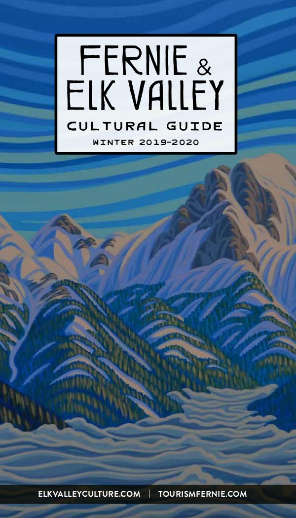 Fernie & Elk Valley Culture Guide Winter 2019-20 Edition