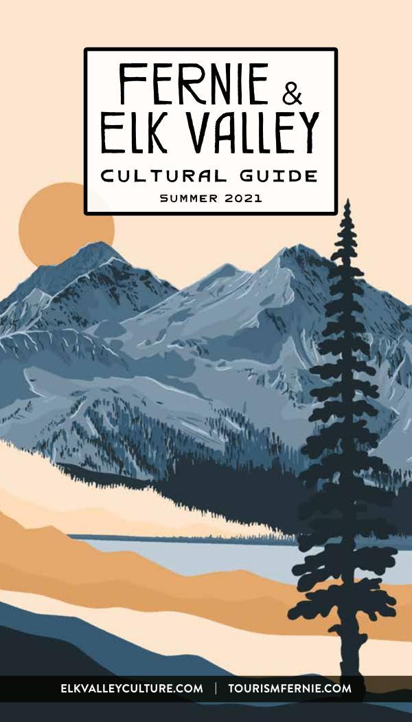 Fernie & Elk Valley Culture Guide Summer 2021