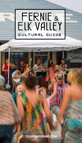 Fernie & Elk Valley Culture Guide Issue 1 Summer 2016