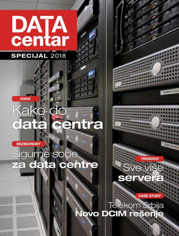 Data Centar - Specijal 2018 Casopis Data Centri 2018