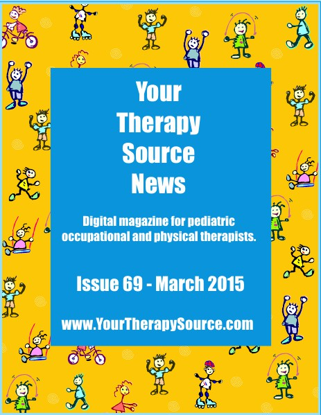 Your Therapy Source Magazine for Pediatric Therapists March 2015