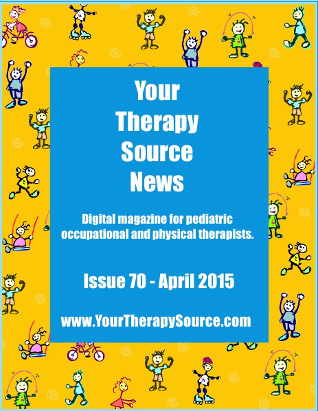 Your Therapy Source Magazine for Pediatric Therapists April 2015
