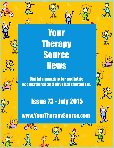 Your Therapy Source Magazine for Pediatric Therapists July 2015