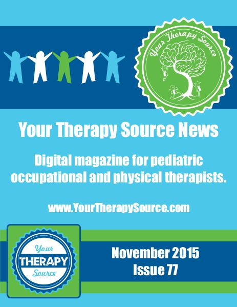 Your Therapy Source Magazine for Pediatric Therapists November 2015
