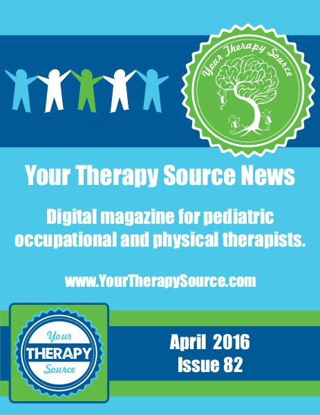 Your Therapy Source Magazine for Pediatric Therapists April 2016