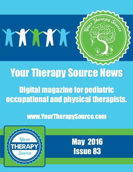 Your Therapy Source Magazine for Pediatric Therapists May 2016