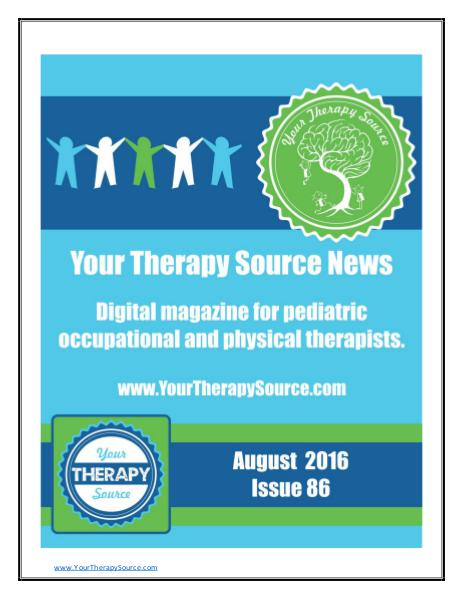 Your Therapy Source Magazine for Pediatric Therapists August 2016 Issue #86