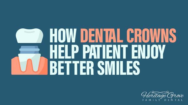 Dental crown Plainfield IL How Dental Crowns Help Patient Enjoy Better Smiles