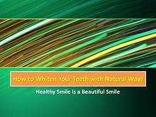 How to Whiten Your Teeth with Natural Ways