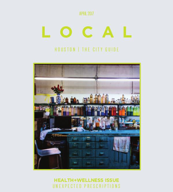 LOCAL Houston | The City Guide April 2017