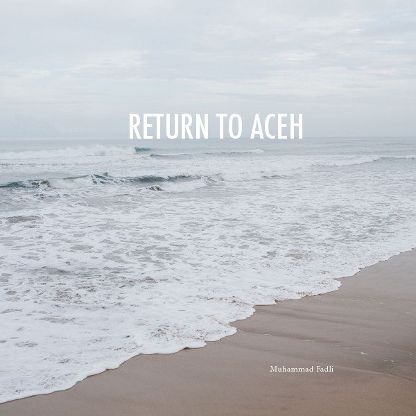 Digital Book Project Return to Aceh - Muhammad Fadli