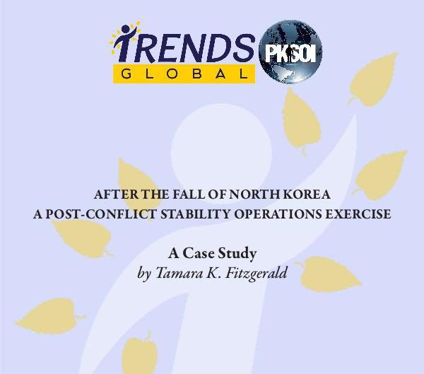 PKSOI/GLOBAL TRENDS CASE STUDIES After the Fall of North Korea