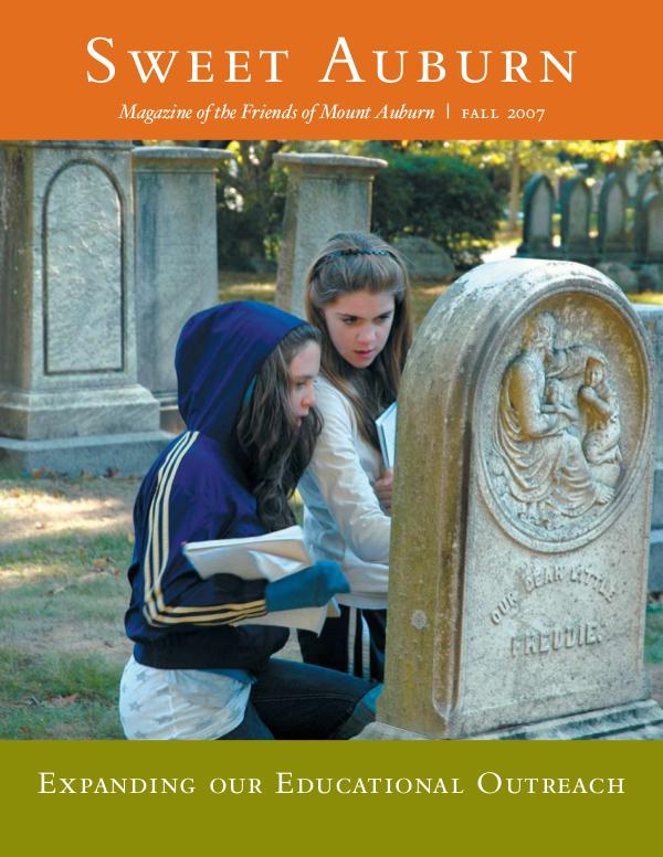 Sweet Auburn: The Magazine of the Friends of Mount Auburn Expanding our Educational Outreach