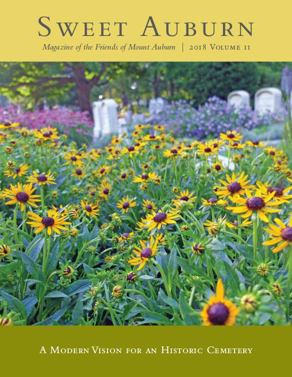 Sweet Auburn: The Magazine of the Friends of Mount Auburn A Modern Vision for an Historic Cemetery