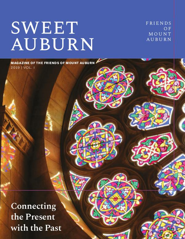 Sweet Auburn: The Magazine of the Friends of Mount Auburn CConnecting the Present with the Past