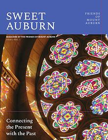 Sweet Auburn: The Magazine of the Friends of Mount Auburn