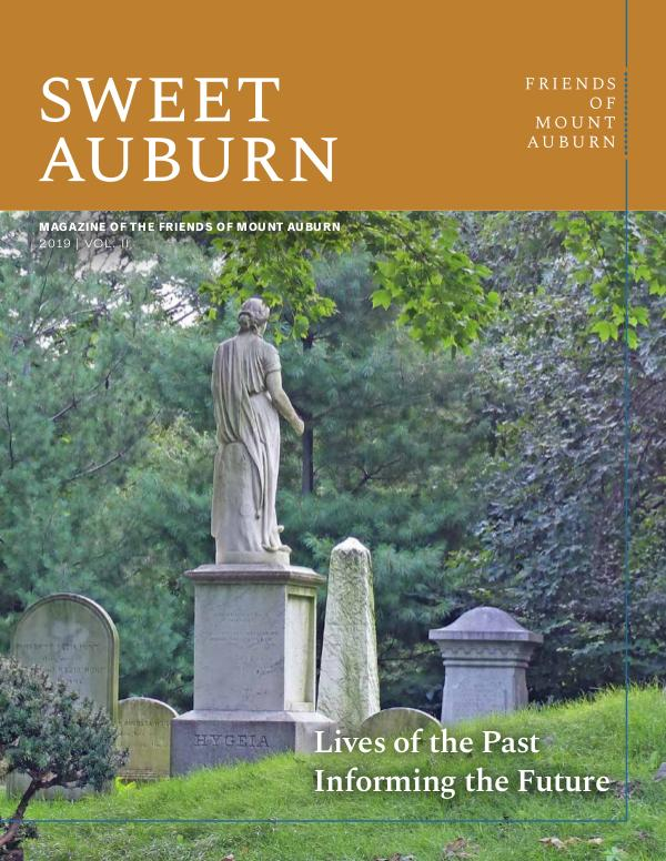 Sweet Auburn: The Magazine of the Friends of Mount Auburn Lives of the Past Informing the Future