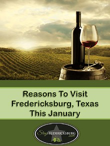 Reasons To Visit Fredericksburg, Texas This January