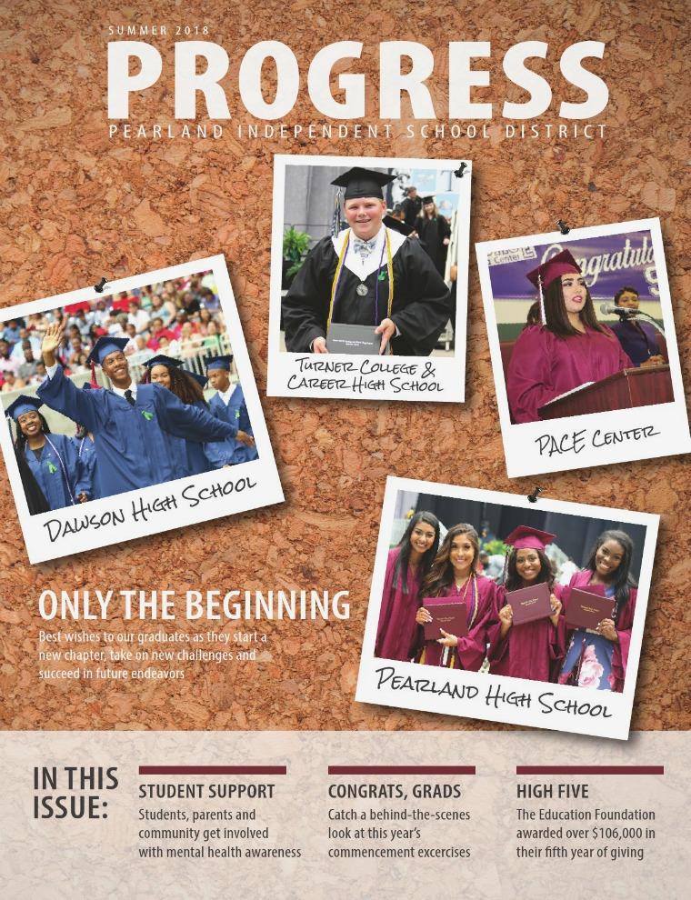 Pearland ISD Progress Magazine Issue 4 | June 2018