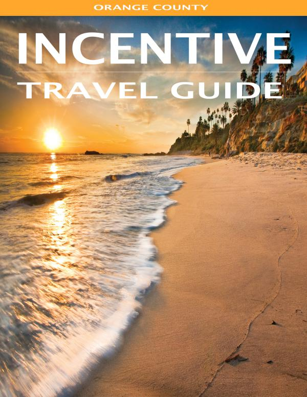 Incentive Travel Guide Orange County 2016 Incentive Travel Guide - Orange County
