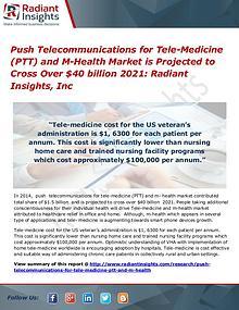 Push Telecommunications for Tele-Medicine (PTT) and M-Health Market