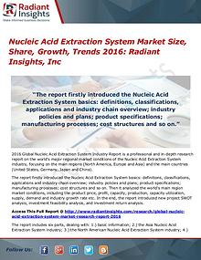 Nucleic Acid Extraction System Market Size, Share, Growth 2016