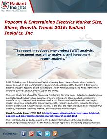 Popcorn & Entertaining Electrics Market Size, Share, Growth, 2016