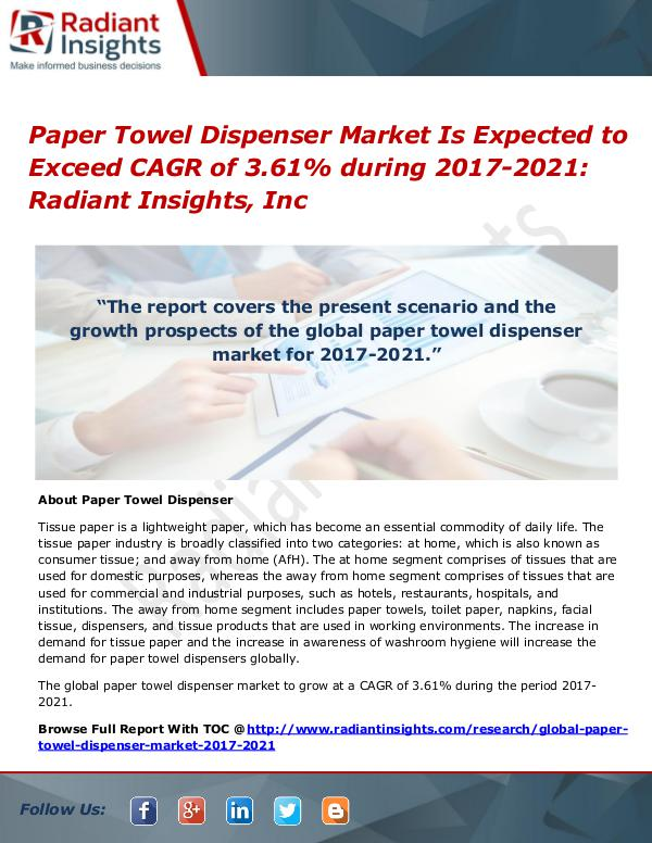 Paper Towel Dispenser Market is Expected to Exceed CAGR of 3.61% Paper Towel Dispenser Market 2017-2021