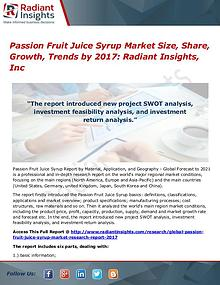 Passion Fruit Juice Syrup Market Size, Share, Growth, Trends by 2017