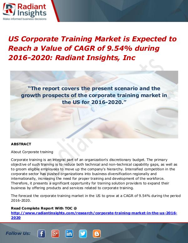 US Corporate Training Market is Expected to Reach a Value of CAGR US Corporate Training Market 2016-2020