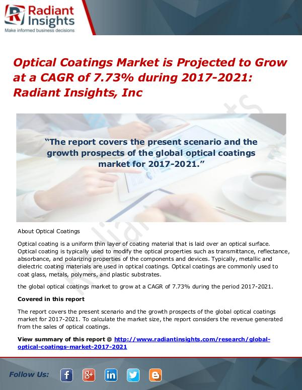 Optical Coatings Market is Projected to Grow at a CAGR of 7.73% Optical Coatings Market 2017-2021