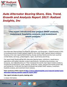 Auto Alternator Bearing Share, Size, Trend, Growth 2017