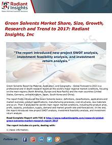 Green Solvents Market Share, Size, Growth, Research and Trend to 2017