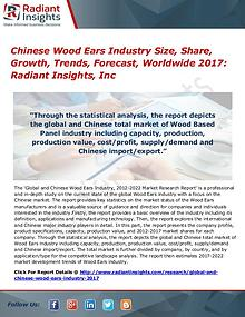 Chinese Wood Ears Industry Size, Share, Growth, Trends 2017
