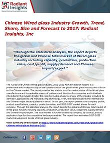 Chinese Wired Glass Industry Growth, Trend, Share, Size 2017