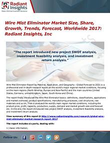 Wire Mist Eliminator Market Size, Share, Growth, Trend, Forecast 2017
