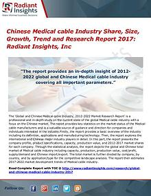 Chinese Medical Cable Industry Share, Size, Growth, Trend 2017