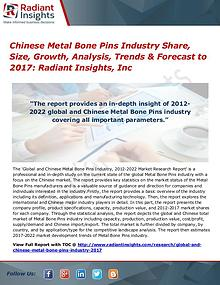 Chinese Metal Bone Pins Industry Share, Size, Growth, Analysis 2017