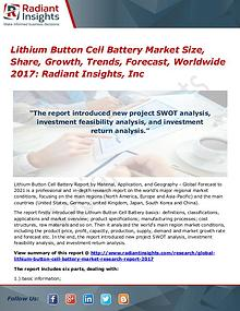 Lithium Button Cell Battery Market Size, Share, Growth, Trends 2017